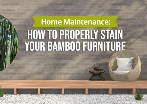 Home Maintenance: How to Properly Stain Your Bamboo Furniture